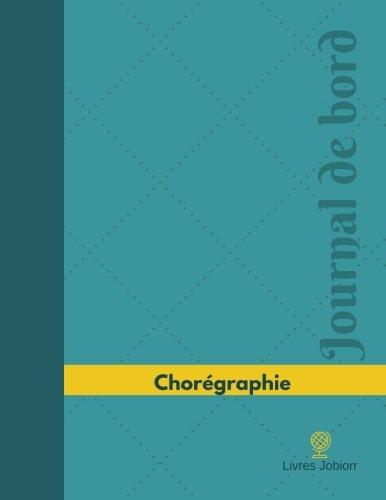 Chorégraphie Journal De Bord: Registre, 126 Pages, 21,59 X 27,94 Cm (Journal/Carnet De Bord) (French Edition)