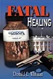Fatal Healing, Donald E. Whitman, 0975428888
