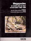 Megapodes : An Action Plan for Their Conservation 1995-1999, Rene W. R. J. Dekker, W. R. J. Dekker, Philip J. K. McGowan, Wpa, Birdlife, J. K. Philip, 2831702232