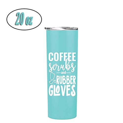 Fun Unique Tumblers for Nurses - Double Walled Stainless Steel - Great Gift for Nurses, Nursing Students, Medical Assistants and more (Coffee Scrubs Rubber Gloves 20 oz Teal) ()