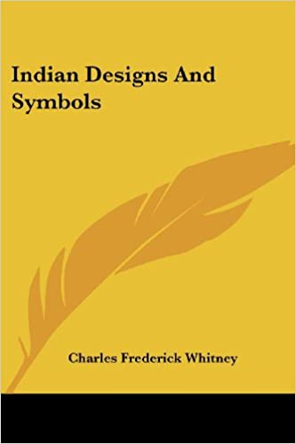 Indian Designs And Symbols Charles Frederick Whitney 9781432598976
