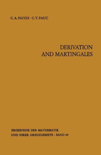 Derivation and Martingales (Ergebnisse der Mathematik und ihrer Grenzgebiete. 2. Folge)