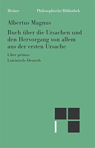 Buch über die Ursachen und den Hervorgang von allem aus der ersten Ursache: Erstes Buch (Philosophische Bibliothek)