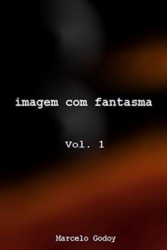 Imagem com Fantasma: Vol. 1 (Portuguese Edition) -