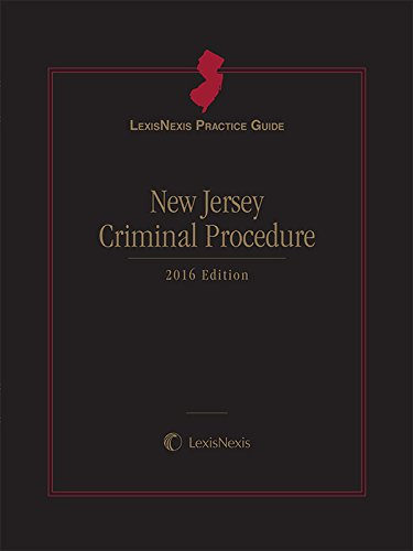 lexisnexis-practice-guide-new-jersey-criminal-procedure-2016-edition