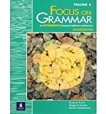 Focus on Grammar Bk. A : An Intermediate Course for Reference and Practice, Fuchs, Marjorie and Bonner, Margaret, 0201346818