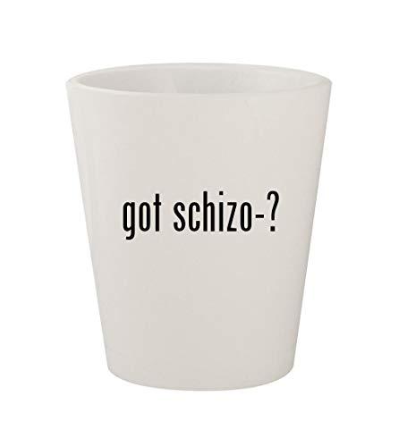 got schizo-? - Ceramic White 1.5oz Shot Glass