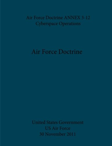 air-force-doctrine-annex-3-12-cyberspace-operations-30-november-2011