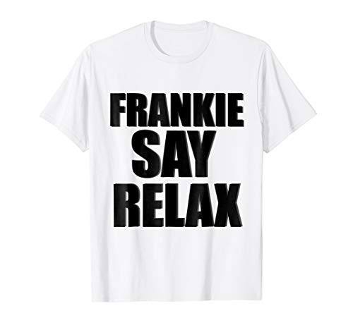 Block Letter Frankie Say Relax Slogan T-shirt - 5 colors - S to 3XL