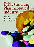 Ethics and the Pharmaceutical Industry, Michael A. Santoro, Thomas M. Gorrie, 0521854962