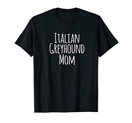 Mom Italian (Italian Greyhound Mom T-shirt by Hello Fun)