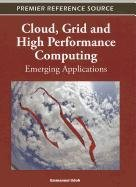 Cloud, Grid and High Performance Computing: Emerging Applications Front Cover