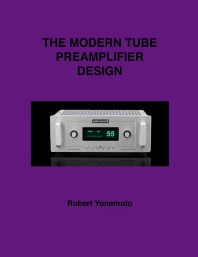 The Modern Tube Preamplifier Design (Desk Top Audio Reference) by CreateSpace Independent Publishing Platform