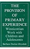 The Provision of Primary Experience, Barbara Dockar-Drysdale, 0876685254