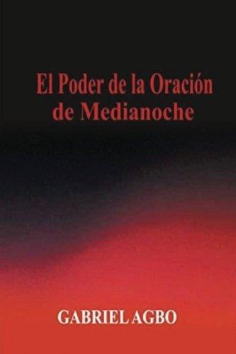 El Poder de la Oracion de Medianoche (Spanish Edition) [Gabriel Agbo] (Tapa Blanda)