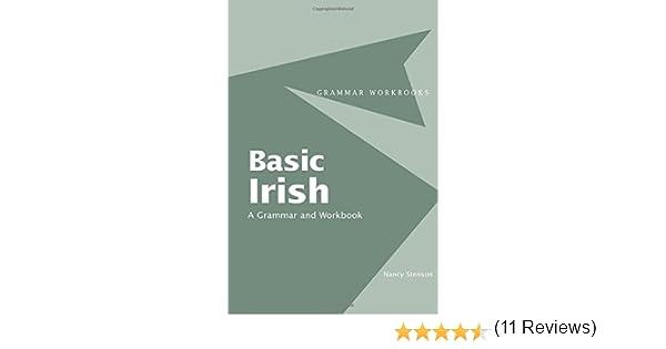 Basic Irish: A Grammar and Workbook (Grammar Workbooks): Nancy ...