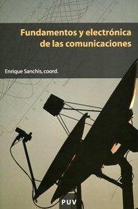 Descargar Libro Fundamentos Y Electrónica De Las Comunicaciones Enrique Sanchis Peris