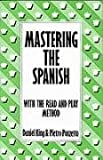 Mastering the Spanish, Dabiel King and Pietro Ponzetto, 0713462892