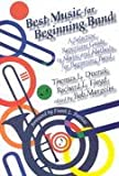 Best Music for Beginning Band : A Selective Repertoire Guide to Music and Methods for Beginning Band, Dvorak, Thomas L. and Floyd, Richard L., 0931329043