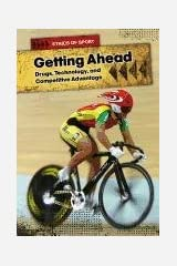 Getting Ahead: Drugs, Technology, and Competitive Advantage (Ethics of Sports) Paperback