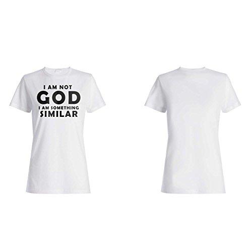 No soy dios que soy algo similar Novedad divertida camiseta de las mujeres e30f