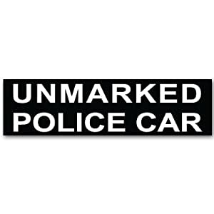 "Unmarked POLICE CAR funny car bumper sticker 8"" x 2"""