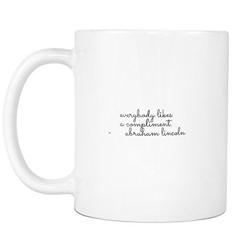 Funny Coffee Mug ,Everybody likes a compliment. , White Ceramic, 11 (Release The Hounds Halloween Special)