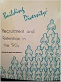 Building Diversity: Recruitment and Retention in the '90s