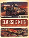 img - for By Arthur Ward - Classic Kits: Collecting the Greatest Model Kits in the World, from Airfix to Tamiya (2004-10-01) [Hardcover] book / textbook / text book