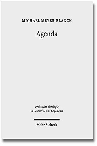Agenda: Zur Theorie Liturgischen Handelns (Praktische Theologie in Geschichte Und Gegenwart) (German Edition) PDF