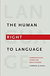 The Human Right to Language: Communication Access for Deaf Children
