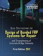 Guide Specifications for Design of Bonded FRP Systems for Repair and Strengthening of Concrete Bridge Elements, 1st Edition PDF