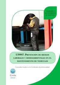 Descargar Libro Uf0917 Prevención De Riesgos Laborales Y Medioambientales En El Mantenimiento De Vehículos Antonio Lagoa Álvarez