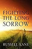 Fighting the Long Sorrow, Russell Kane, 1432765949