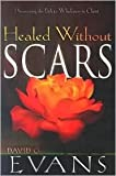 img - for Healed Without Scars by David G. Evans book / textbook / text book