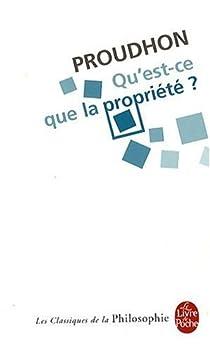Qu'est-ce que la propriété ? par Proudhon