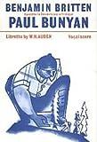 Paul Bunyan: Vocal Score (Faber Edition)