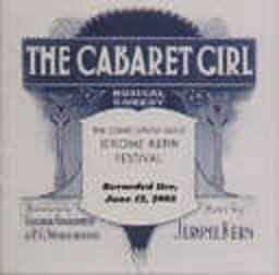 THE CABARET GIRL by JEROME KERN - 2 CDs THE COMIC OPERA GUILD 2005 LIVE RECORDING