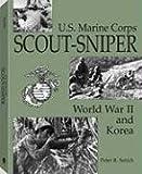 U. S. Marine Corps Scout-Sniper, Peter R. Senich, 1581605277