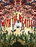 With the Beatles, Lewis Lapham, 0976658321