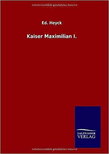 Kaiser Maximilian I.