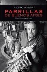 PARRILLAS DE BUENOS AIRES (Spanish Edition): Pietro ...