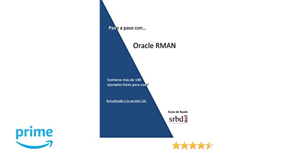 Paso a paso con... Oracle RMAN: Amazon.es: Angel José Jiménez Gómez: Libros