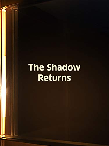 The Shadow Returns -
