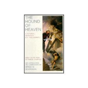 The Hound of Heaven: A Pictorial Sequence