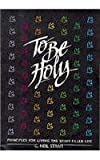 img - for To Be Holy: Principles for Living the Spirit-Filled Life book / textbook / text book