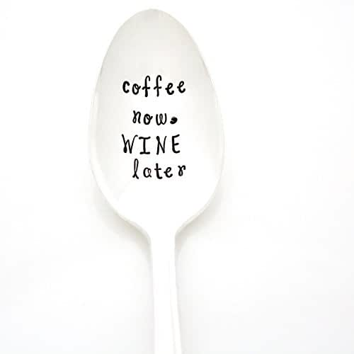 Coffee Now, WINE Later. Hand Stamped Coffee Spoon. Funny Stamped Spoons by Milk & Honey Luxuries.
