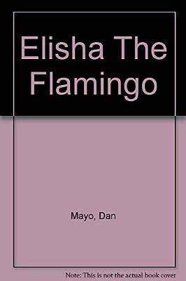 Elisha the Flamingo