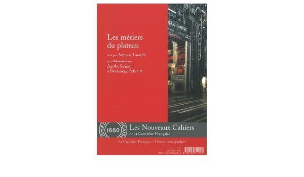 Les métiers du plateau: Collectif, Agathe Sanjuan et Dominique Schmitt Antoine Lassalle: Amazon.com: Books