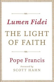 [(Lumen Fidei: The Light of Faith )] [Author: Pope Francis] [Nov-2013]